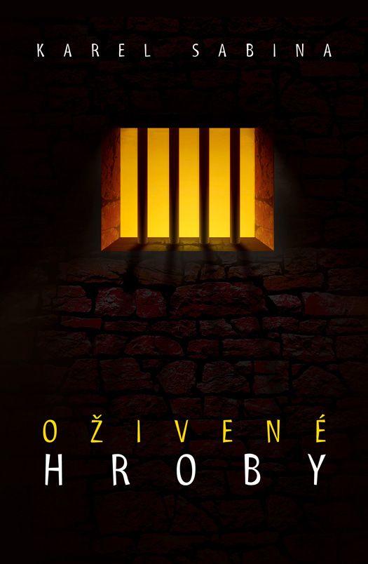 Karel Sabina - Oživené hroby book cover/design