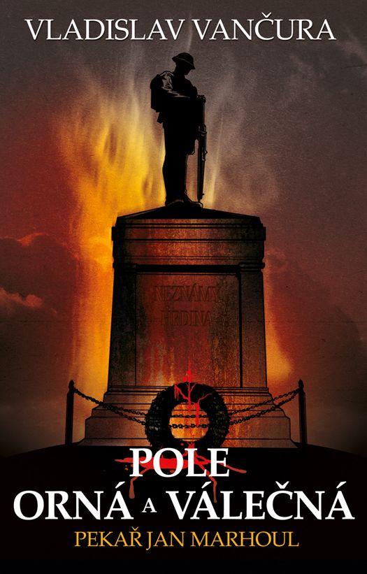Vladislav Vančura - Pole orná a válečná/Pekař Jan Marhoul book cover/design
