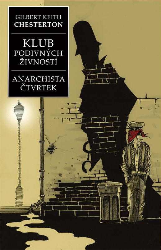 G.K.Chesterton Klub podivných zivnosti/Anarchista Ctvrtek - book cover /illustration