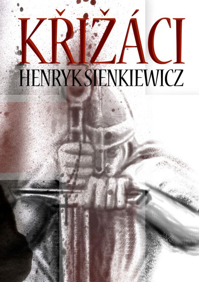 Henryk Sienkiewicz - Křižáci  book cover/design