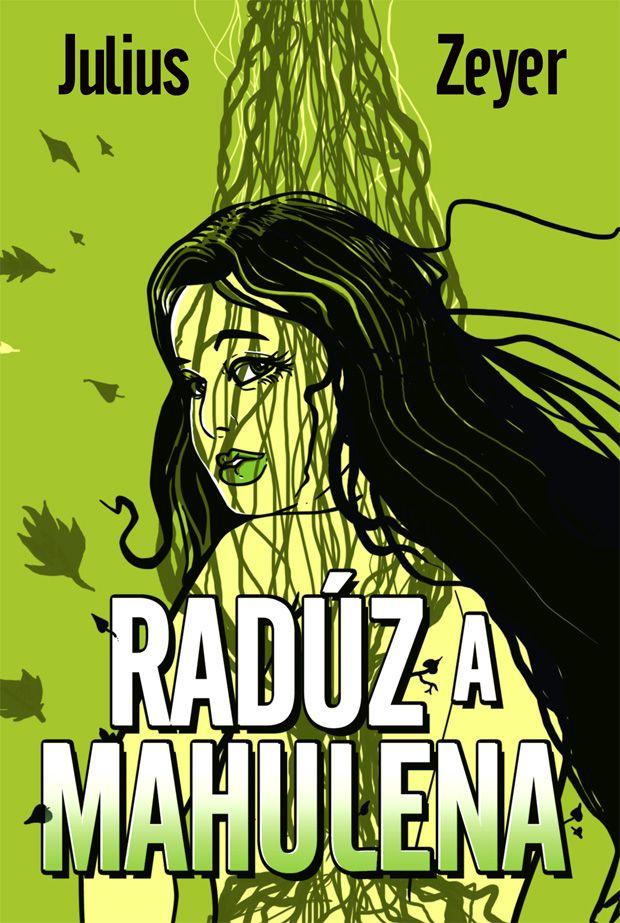 Julius Zeyer - Radúz a Mahulena book cover/design
