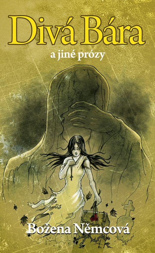 Božena Němcová - Divá Bára book cover/design/illustration