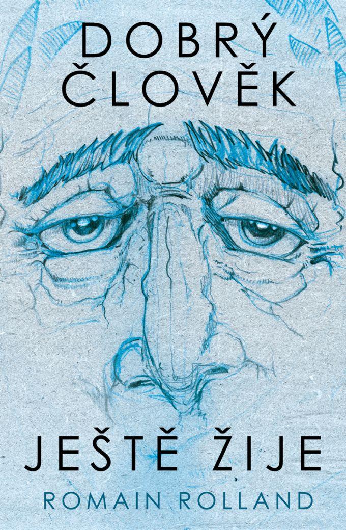 R.Rolland Dobry clovek jeste zije - book cover /illustration