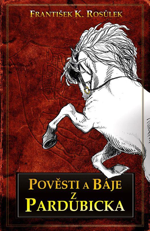 Pověsti a báje z pardubicka  book cover/design